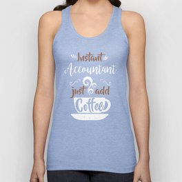 Instant Accountant Just Add Coffee Unisex Tank Top