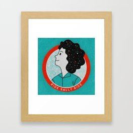 Ride Sally Ride Framed Art Print