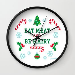 Eat Meat and Be Hairy Wall Clock