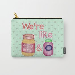 We're Like Peanut Butter & Jelly - cute food illustration Carry-All Pouch