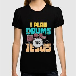 I play drums for jesus - drummer T-shirt