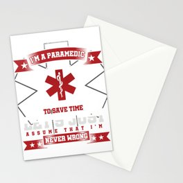 I´m A Paramedic To Save Time Let´s Just Assume That I´m Never Wrong EMS EMT Nurse Gift Stationery Cards