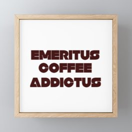 COFFEE ADDICT Framed Mini Art Print