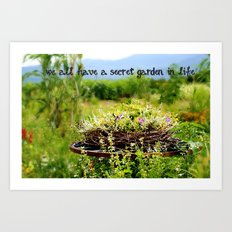 We all have a secret garden in life Art Print