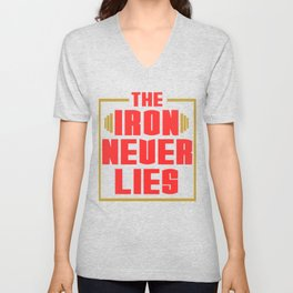 """A Nice Simple Lies Tee For Liars Saying """"The Iron Never Lies"""" T-shirt Design Unisex V-Neck"""