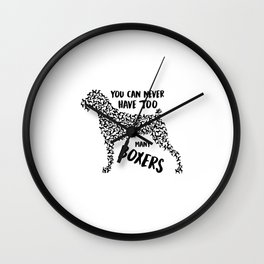 You Can Never Have Too Many Boxers Wall Clock