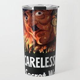 Our Carelessness -- Their Secret Weapon Travel Mug