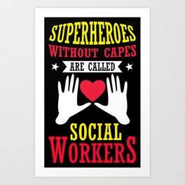 Superheroes Without Capes Social Worker School Mental Health Art Print