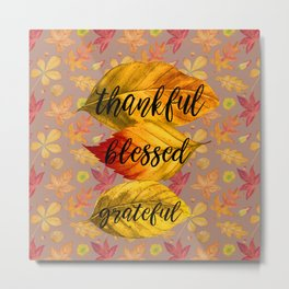 Fall Leaves Thankful Blessed Grateful Typography Metal Print