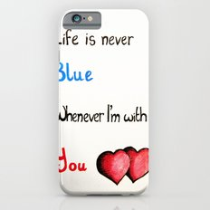 Valentine's: Never Blue Slim Case iPhone 6s