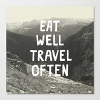 eat well travel often Canvas Prints featuring EAT WELL TRAVEL OFTEN by Josep Moya Cochran