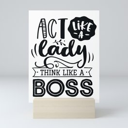Act like a lady think like a boss - Funny hand drawn quotes illustration. Funny humor. Life sayings. Mini Art Print