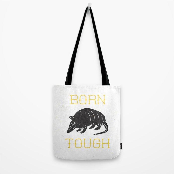 Born Tough Tote Bag