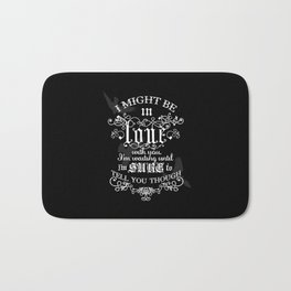 I Might Be In Love With You - Dark Bath Mat