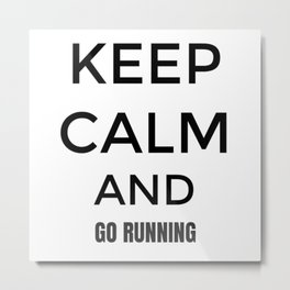 Keep Calm And Go Running, Gift For Runner, Gift For Him, Gift For Her Metal Print