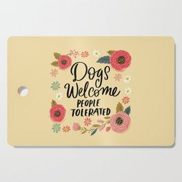 Pretty Not-So-Sweary: Dogs Welcome, People Tolerated Cutting Board