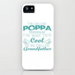 I'M CALLED POPPA iPhone Case