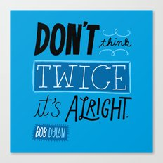 It's Alright. Canvas Print