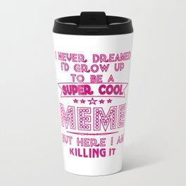 Super Cool MEME is Killing It! Travel Mug