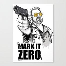 Mark it zero, the big lebowski Canvas Print