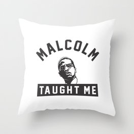 Malcolm X Taught Me Throw Pillow