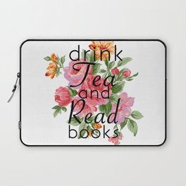 Drink Tea and Read Books Laptop Sleeve