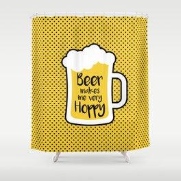 Beer Makes Me Hoppy Shower Curtain