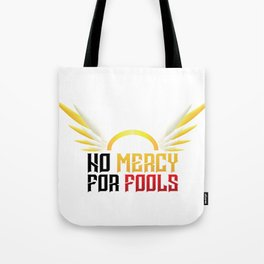 no mercy for fools Tote Bag