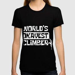 World's Okayest Climber Rock Climber And Boulderer Gift T-shirt