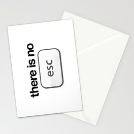 There Is No Escape Stationery Cards