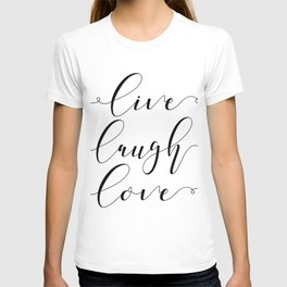 Live Love Laugh, Live Well Laugh Often Love Much Typographic Print Living Room T-shirt