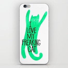 i love my freaking cat - green iPhone Skin