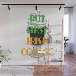 But first, Irish Coffee Wall Mural
