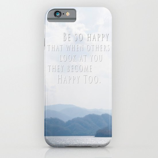 BE SO HAPPY THAT WHEN OTHERS LOOK AT YOU, THEY BECOME HAPPY TOO iPhone & iPod Case