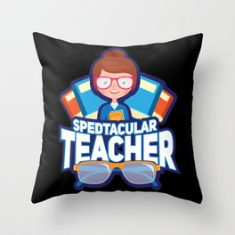Spedtacular Teacher - Funny Gift for a special education teacher Throw Pillow