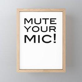 Mute Your Mic! Framed Mini Art Print