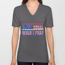 Patriotic Prayer USA I Only Kneel When I Pray Unisex V-Neck