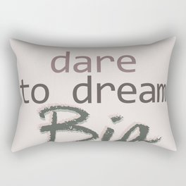 Dare To Dream BIG Rectangular Pillow