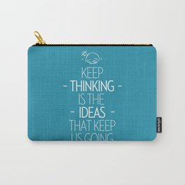 Keep Thinking  Carry-All Pouch