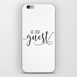 Printable Wall Art, Be Our Guest, Guest Room Decor, Wedding Table Sign, Entrance Wall Art iPhone Skin