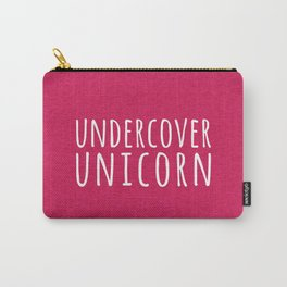 Undercover Unicorn Funny Quote Carry-All Pouch