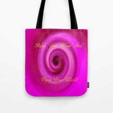 Relax And Enjoy Your World! Tote Bag
