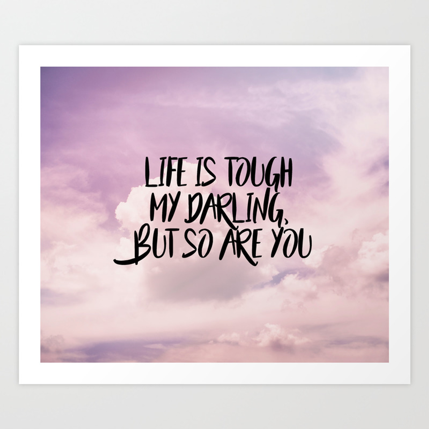 Life Is Tough My Darling But So Are You Motivation Wall Art Bedroom Poster Home