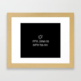 Mah Nishtanah 2 Why is this night different from all other nights? Framed Art Print