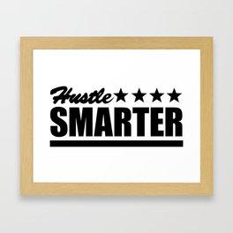 Hustle Smarter Framed Art Print