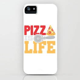 Pizza Is Life Italy Italian Food Foodie Gift iPhone Case