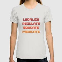 Legalization Regulation Education Medica T-shirt