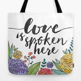 Love is Spoken Here Tote Bag