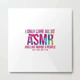 I Only Care About ASMR And Like Maybe 3 People Brain Whisper Metal Print
