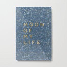 Moon Of My Life Metal Print
